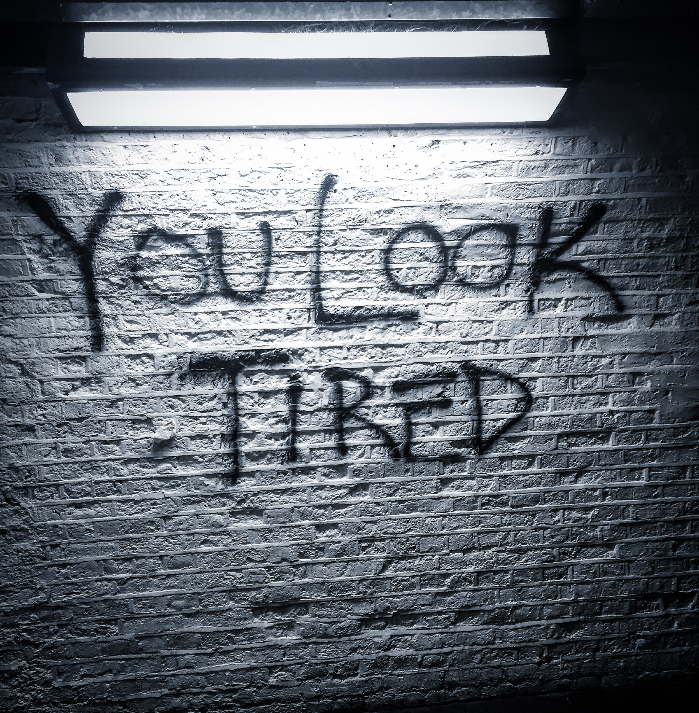 you look tired peckham graffiti sign gastrogays london