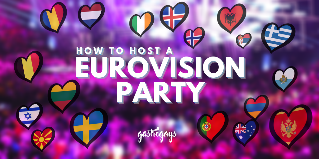 How To Host A Eurovision Party Gastrogays